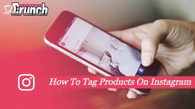 How to tag products on Instagram